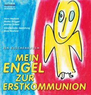 Mein Engel zur Erstkommunion von Neuhold,  Hans, Prügger,  Walter, Scheer Andrea