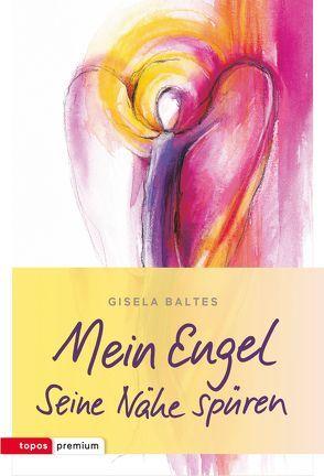 Mein Engel von Baltes,  Gisela