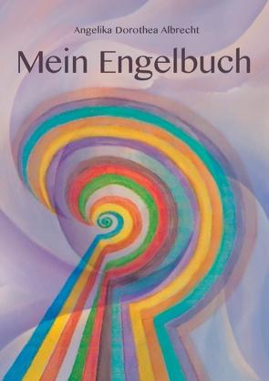 Mein Engelbuch von Albrecht,  Angelika Dorothea