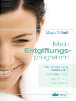 Mein Entgiftungsprogramm von Hellmiß,  Margot