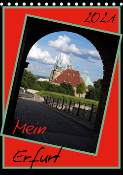 Mein Erfurt (Tischkalender 2021 DIN A5 hoch) von Flori0