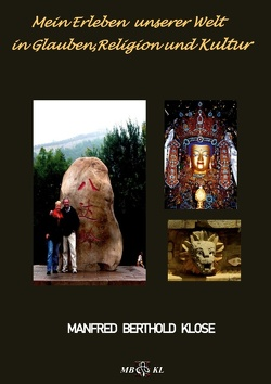 Mein Erleben unserer Welt in Glauben, Religion und Kultur von Klose,  Manfred Berthold