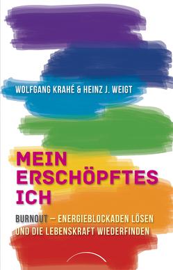 Mein erschöpftes Ich von Krahé,  Wolfgang, Weigt,  Heinz-Jürgen