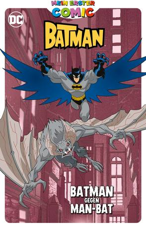 Mein erster Comic: Batman gegen Man-Bat von Craig,  Wesley, Dinter,  Jan, Hidalgo,  Carolin, Jones,  Christopher, Manning,  Matthew K., Matheny,  Bill, Torres,  Joseph
