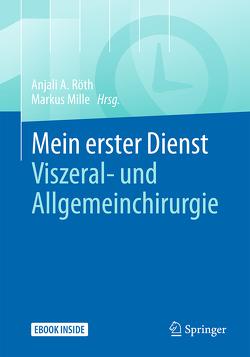 Mein erster Dienst – Viszeral- und Allgemeinchirurgie von Mille,  Markus, Röth,  Anjali A.