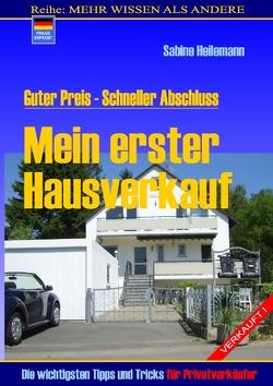Mein erster Hausverkauf von Heilemann,  Sabine