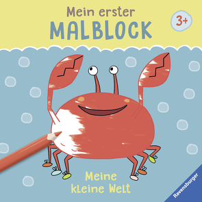 Mein erster Malblock: Meine kleine Welt von Greune,  Mascha, Legien,  Sabine