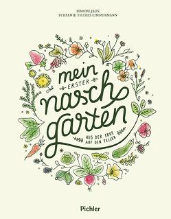 Mein erster Naschgarten von Jauk,  Simone, Zimmermann,  Stefanie Theres
