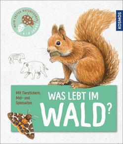 Mein erster Naturführer – Was lebt im Wald? von Köhrsen,  Andrea, Oftring,  Bärbel, Walentowitz,  Steffen