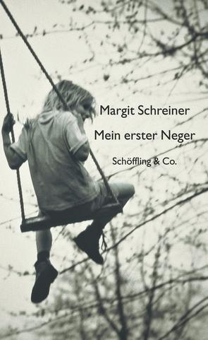 Mein erster Neger / Die Rosen des Heiligen Benedikt von Schreiner,  Margit