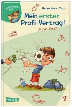 Mein erster Profi-Vertrag! Also fast … (Lesenlernen mit Spaß + Anton 5) von Wolz,  Heiko, Zapf