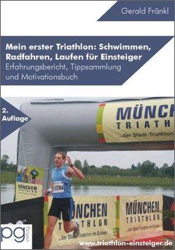 Mein erster Triathlon: Schwimmen, Radfahren, Laufen für Einsteiger von Fränkl,  Gerald