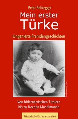Mein erster Türke von Rohregger,  Peter