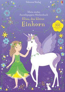 Mein erstes Anziehpuppen-Stickerbuch: Elisa, das kleine Einhorn von Mackay,  Lizzie, Watt,  Fiona