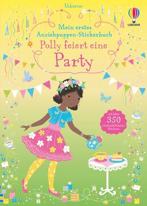 Mein erstes Anziehpuppen-Stickerbuch: Polly feiert eine Party von Mackay,  Lizzie, Watt,  Fiona
