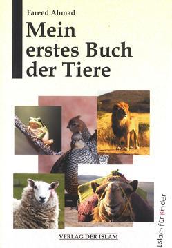 Mein erstes Buch der Tiere von Ahmad,  Fareed, Hübsch,  Hadayatullah