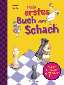 Mein erstes Buch vom Schach. Tricks und Strategien in 3 Schwierigkeitsstufen. Für Kinder ab 7 Jahren von Martin,  Jessica E.