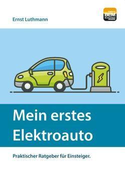 Mein erstes Elektroauto von Luthmann,  Ernst