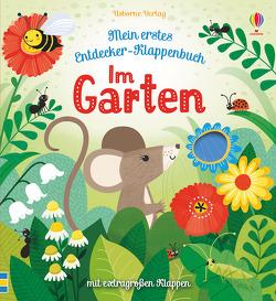 Mein erstes Entdecker-Klappenbuch: Im Garten von Allen,  Sarah, Milbourne,  Anna