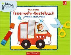 Mein erstes Feuerwehr-Bastelbuch von Legien,  Sabine