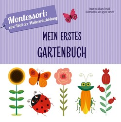 Mein erstes Gartenbuch von Baruzzi,  Agnese, Piroddi,  Chiara