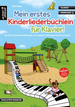 Mein erstes Kinderliederbüchlein für Klavier! von Rupp,  Jens