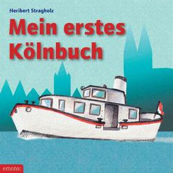 Mein erstes Kölnbuch von Stragholz,  Heribert