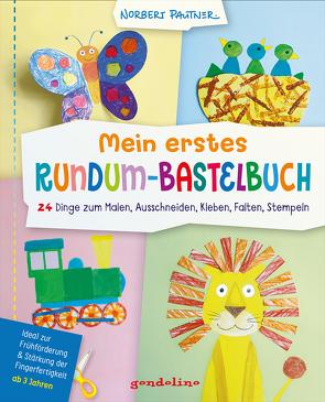 Mein erstes Rundum-Bastelbuch – 24 Dinge zum Malen, Ausschneiden, Kleben, Falten, Stempeln. von Pautner,  Norbert