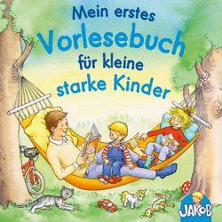 Mein erstes Vorlesebuch für kleine starke Kinder (Jakob ) von Grimm,  Sandra, Horeyseck,  Julian