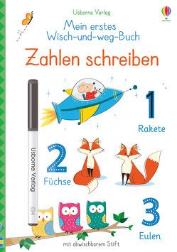 Mein erstes Wisch-und-weg-Buch: Zahlen schreiben von Brooks,  Felicity, Lenzi,  Malu