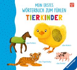 Mein erstes Wörterbuch zum Fühlen: Tierkinder von Teichmann,  Meike