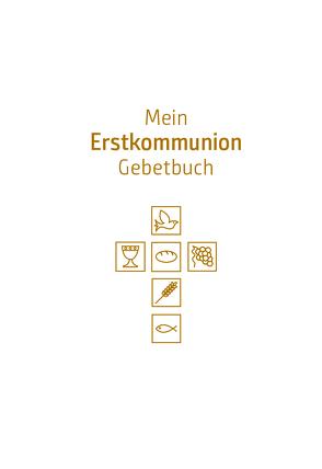 Mein Erstkommunion-Gebetbuch von Hintner,  Anna, Maier,  Susanne