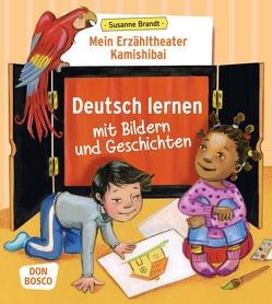 Mein Erzähltheater Kamishibai: Deutsch lernen mit Bildern und Geschichten von Brandt,  Susanne