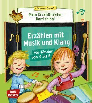 Mein Erzähltheater Kamishibai: Erzählen mit Musik und Klang für Kinder von 3 bis 8 von Brandt,  Susanne