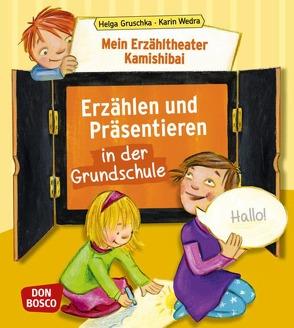Mein Erzähltheater Kamishibai: Erzählen und Präsentieren in der Grundschule von Gruschka,  Helga, Wedra,  Karin