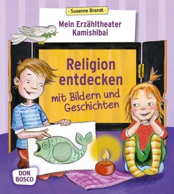 Mein Erzähltheater Kamishibai: Religion entdecken mit Bildern und Geschichten von Brandt,  Susanne