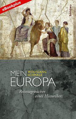 Mein Europa von Schmale,  Wolfgang