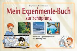 Mein Experimente-Buch zur Schöpfung von Lambier,  Doug, Stevenson,  Robert