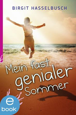 Mein fast genialer Sommer von Hasselbusch,  Birgit, Hauptmann,  David B.