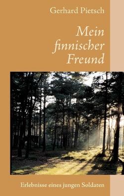Mein finnischer Freund von Pietsch,  Gerhard
