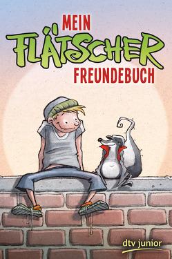 Mein Flätscher Freundebuch von Birck,  Jan, Szillat,  Antje