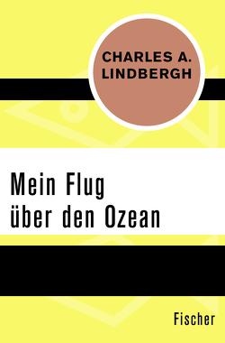 Mein Flug über den Ozean von Lindbergh,  Charles A., Soehring,  Hans Jürgen
