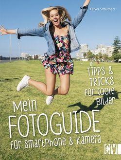 Mein Foto-Guide für Smartphone & Kamera von Schümers,  Oliver