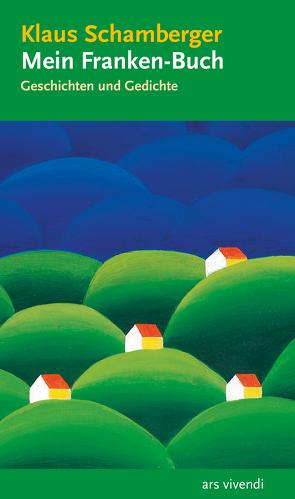 Mein Franken-Buch (eBook) von Schamberger,  Klaus