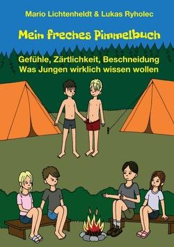 Mein freches Pimmelbuch von Lichtenheldt,  Mario, Ryholec,  Lukas