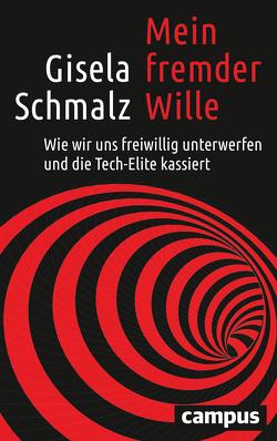 Mein fremder Wille von Schmalz,  Gisela