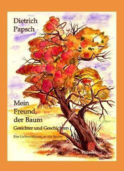 Mein Freund, der Baum von Papsch,  Dietrich
