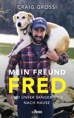 Mein Freund Fred und unser langer Weg nach Hause von Grossi,  Craig, Mill,  Maria