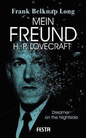 Mein Freund H. P. Lovecraft von Long,  Frank Belknap, Lovecraft,  H. P.