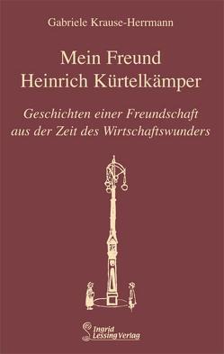 Mein Freund Kürtelkämper von Krause-Herrmann,  Gabriele